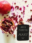 Aris Fioretos: Mary