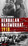 Marjo Liukkonen: Hennalan naismurhat 1918