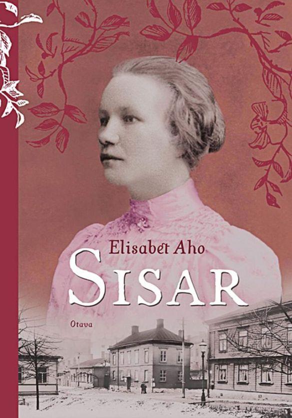 Elisabet Aho: Sisar: historiallinen romaani vuosilta 1918–1924