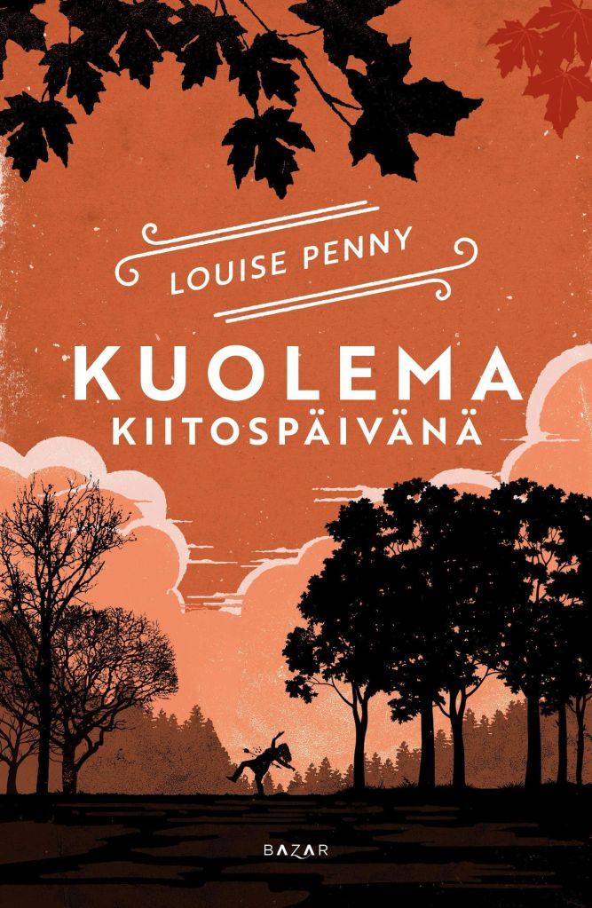 Louise Penny: Kuolema kiitospäivänä