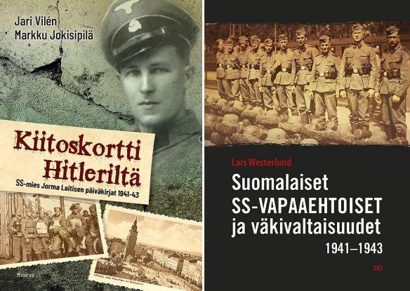 Vilén & Jokisipilä: Kiitoskortti Hitleriltä / Westerlund: Suomalaiset SS-vapaaehtoiset ja väkivaltaisuudet 1941–1943