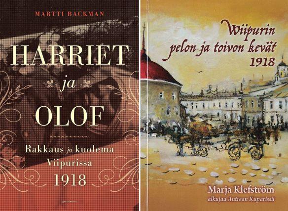 Martti Backmanin Harriet ja Olof sekä Marja Klefströmin Wiipurin pelon ja toivon kevät 1918