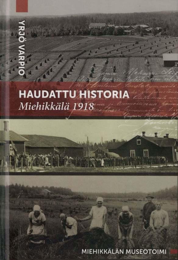 Yrjö Varpio: Haudattu historia. Miehikkälä 1918
