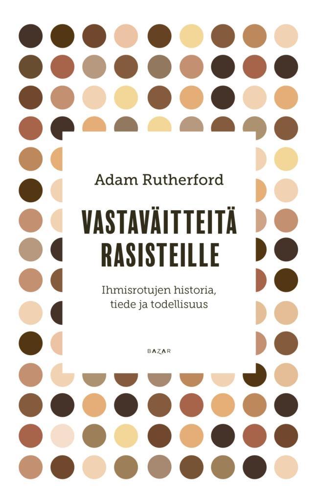 Adam Rutherfordin Vastaväitteitä rasisteille kansikuva
