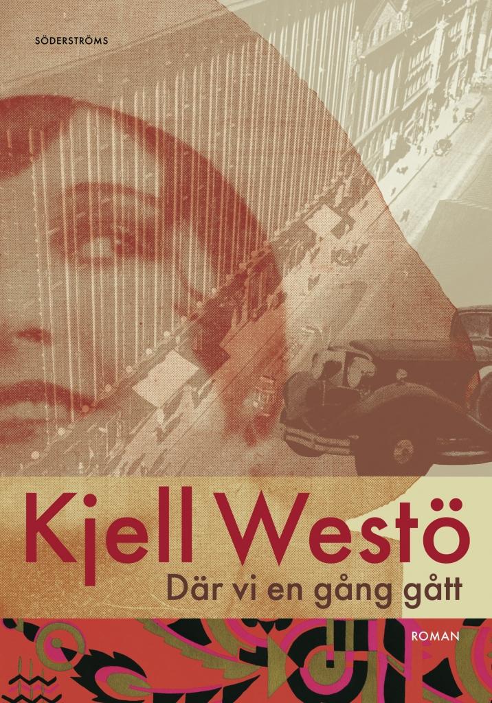 Kjell Westön romaanin Där vi en gång gått kansikuva