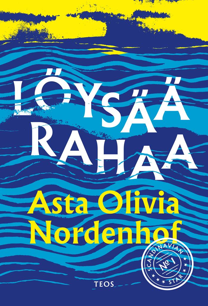 Asta Olivia Nordenhofin romaanin Löysää rahaa kansikuva.